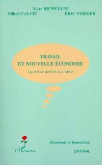 Le travail dans la nouvelle économie : aspects de gestion et de droit