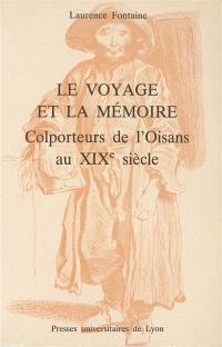 Le Voyage et la mémoire : colporteurs de l'Oisans au XIXe siècle