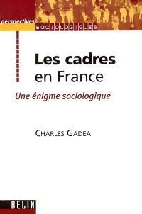Les cadres en France : une énigme sociologique