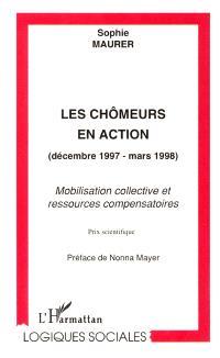 Les chômeurs en action décembre 1997-mars 1998 : mobilisation collective et ressources compensatoires