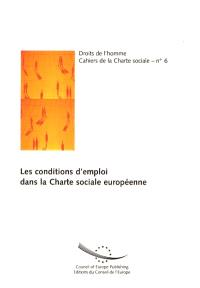 Les conditions d'emploi dans la Charte sociale européenne : étude établie sur la base de la jurisprudence du Comité européen des droits sociaux