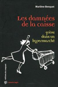 Les damnées de la caisse : grève dans un hypermarché