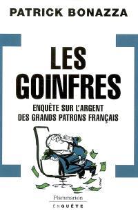 Les goinfres : enquête sur l'argent des grands patrons français