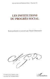 Les oeuvres de Charles Gide. Volume 6, Les institutions du progrès social