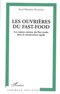 Les ouvrières du fast-food : les enjeux sociaux du flux tendu dans la restauration rapide