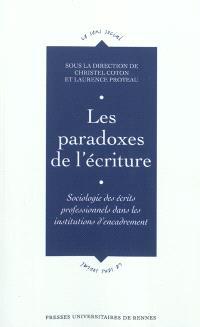 Les paradoxes de l'écriture : sociologie des écrits professionnels dans les institutions d'encadrement