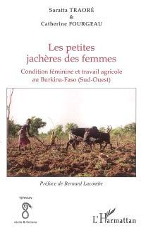Les petites jachères des femmes : condition féminine et travail agricole au Burkina Faso (Sud-Ouest)