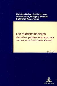 Les relations sociales dans les petites entreprises : une comparaison France, Suède, Allemagne