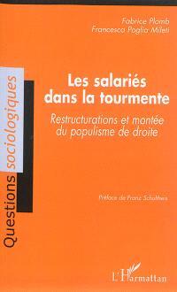 Les salariés dans la tourmente : restructurations et montée du populisme de droite
