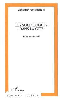Les sociologues dans la cité : face au travail