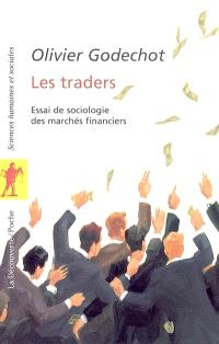 Les traders : essai de sociologie des marchés financiers