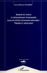 Marché du travail et développement économique dans les petites économies insulaires : théorie et application