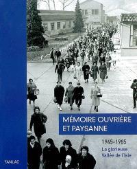 Mémoire ouvrière et paysanne : 1945-1985, la glorieuse vallée de l'Isle