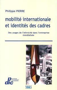 Mobilité internationale et identités des cadres : des usages de l'ethnicité dans l'entreprise mondialisée