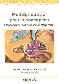 Modèles du sujet pour la conception : dialectiques activités développement