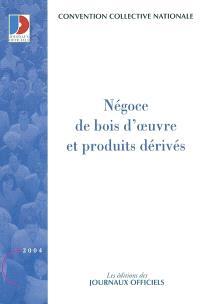 Négoce de bois d'oeuvre et produits dérivés : convention collective nationale du 17 décembre 1996 étendue par arrêté du 7 mai 1997