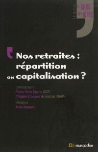 Nos retraites : répartition ou capitalisation ?