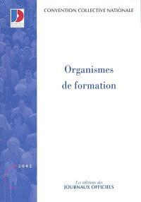 Organismes de formation : convention collective nationale du 10 juin 1988 (étendue par arrêté du 16 mars 1989)