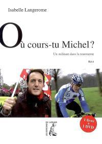 Où cours-tu Michel ? : un militant dans la tourmente