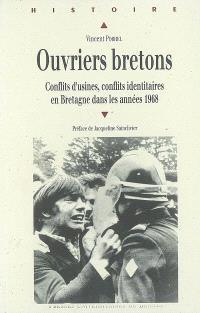 Ouvriers bretons : conflits d'usines, conflits identitaires en Bretagne dans les années 1968