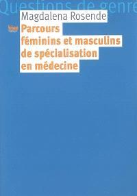 Parcours féminins et masculins de spécialisation en médecine