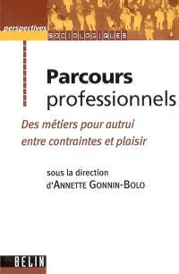 Parcours professionnels : des métiers pour autrui entre contraintes et plaisir