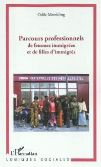Parcours professionnels de femmes immigrées et de filles d'immigrés