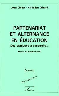 Partenariat et alternance en éducation : des pratiques à construire