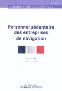 Personnel sédentaire des entreprises de navigation : convention collective nationale du 14 septembre 2010 (étendue par arrêté du 28 novembre 2011) : IDCC 2972