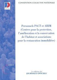 Personnels PACT et ARIM, centres pour l'amélioration et la conservation de l'habitat et associations pour la restauration immobilière : convention collective nationale