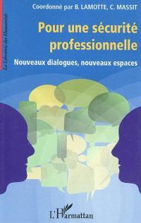 Pour une sécurité professionnelle : nouveaux dialogues, nouveaux espaces