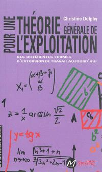 Pour une théorie générale de l'exploitation : des différentes formes d'extorsion de travail aujourd'hui