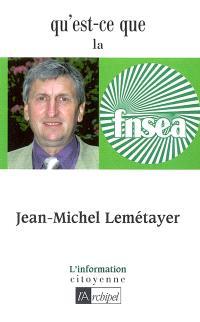 Qu'est-ce que la FNSEA ?