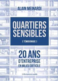 Quartiers sensibles : témoignage : 20 ans d'entreprise en milieu difficile