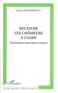 Recevoir les chômeurs à l'ANPE : l'institution entre don et contrat
