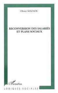 Reconversion des salariés et plans sociaux
