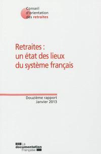 Retraites : un état des lieux du système français : douzième rapport, janvier 2013