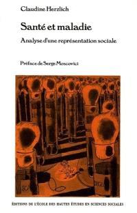 Santé et maladie : analyse d'une représentation sociale