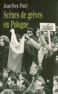 Scènes de grèves en Pologne; Précédé de Entretien avec Karol Modzelewski