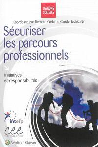 Sécuriser les parcours professionnels : initiatives et responsabilités