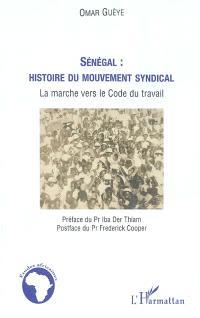 Sénégal : histoire du mouvement syndical : la marche vers le Code du travail