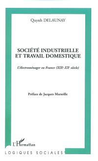 Société industrielle et travail domestique : l'électroménager en France (XIXe-XXe siècle)