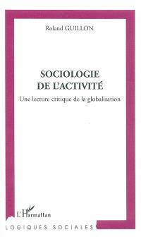 Sociologie de l'activité : une lecture critique de la globalisation