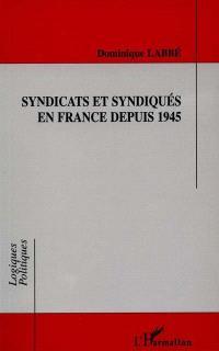 Syndicats et syndiqués en France depuis 1945