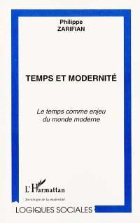 Temps et modernité : le temps comme enjeu du monde moderne