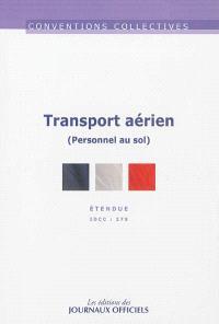 Transport aérien : personnel au sol : convention collective nationale du 22 mai 1959, étendue par arrêté du 10 janvier 1964, IDCC 275