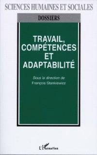 Travail, compétences et adaptabilité