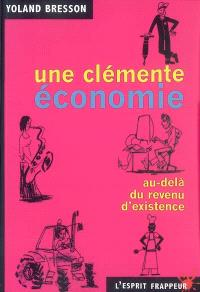 Une clémente économie : au-delà du revenu d'existence