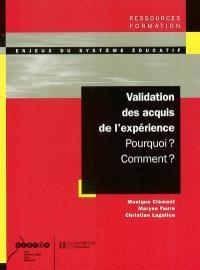 Validation des acquis de l'expérience : pourquoi ? Comment ?