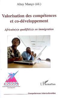 Valorisation des compétences et co-développement : Africain(e)s qualifié(e)s en immigration
